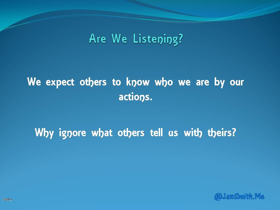 AWL1 We expect others to know us by our actions